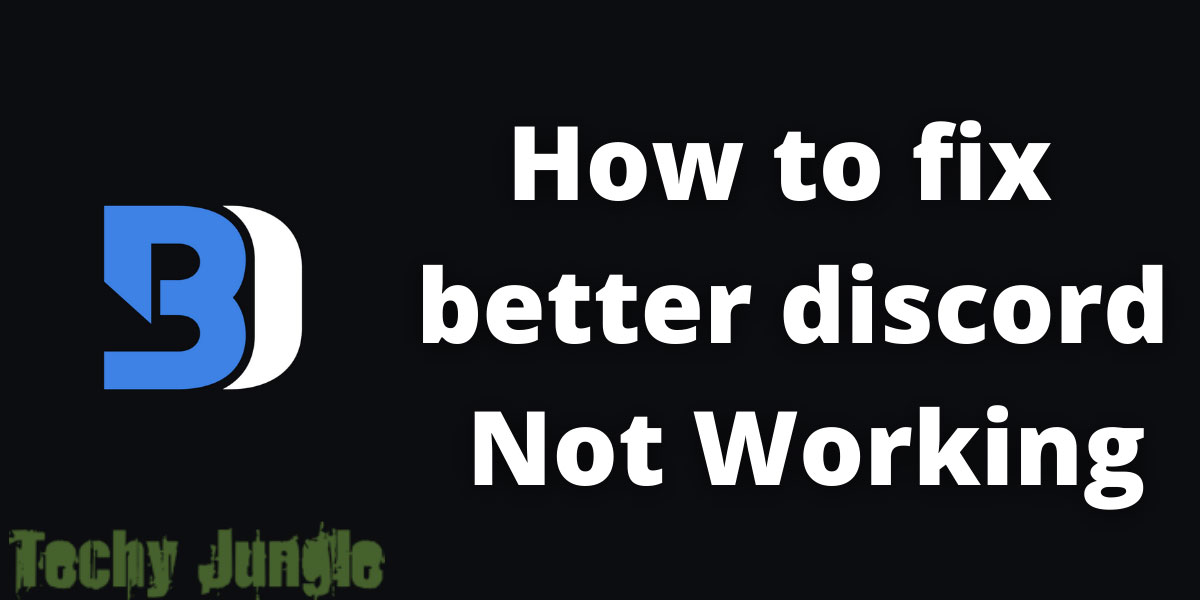 How-to-fix--better-discord--Not-Working