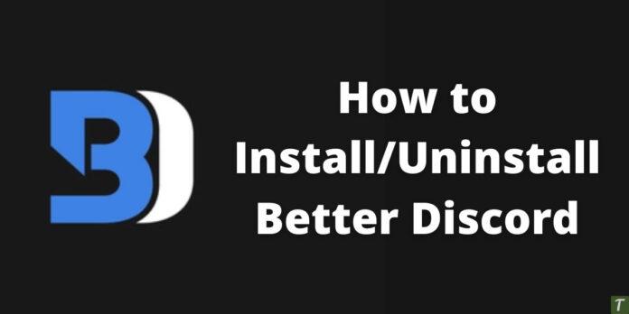 install uninstall better discord