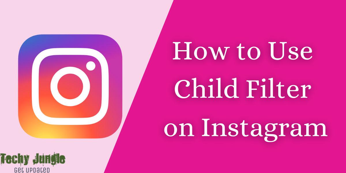 instagram child filter